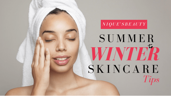 How to change your beauty routine from summer to winter?!