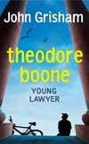 Thoedore Boone: Young Lawyer by John Grisham