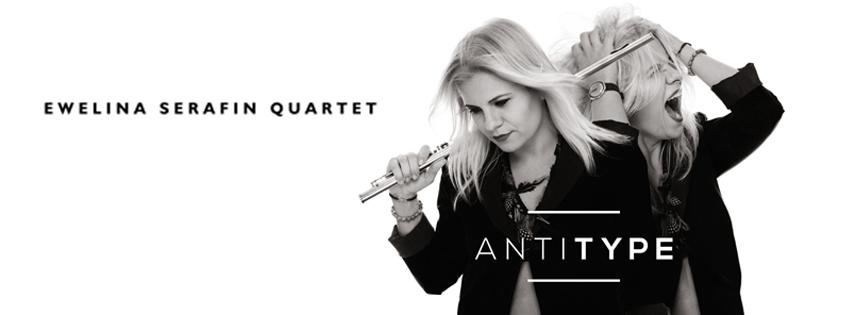 "Ewelina Serafin Quartet – ""AntiType"""
