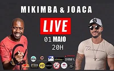 #LIVE | MIKIMBA & JOACA – 01/05 ÀS 20H
