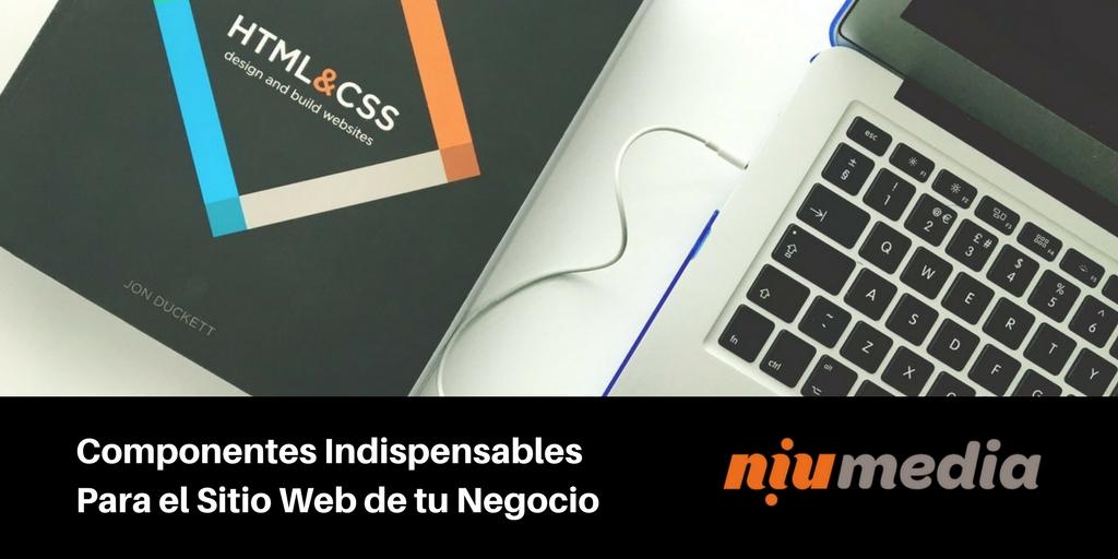 ¿Cuáles son los Componentes Indispensables Para el Sitio Web de tu Negocio?
