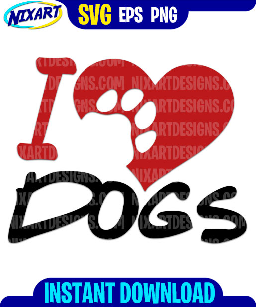 Download I Love Dogs svg and png files for cutting and print ...