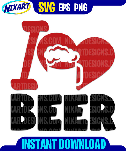 Download I Love Beer svg and png files for cutting and print ...