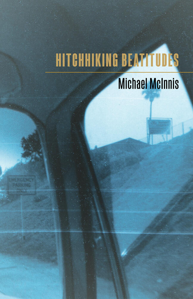 HITCHHIKING BEATITUDES · MICHAEL MCINNIS