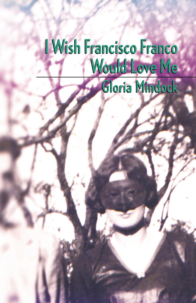 I WISH FRANCISCO FRANCO WOULD LOVE ME · GLORIA MINDOCK