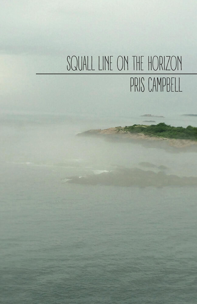 SQUALL LINE ON THE HORIZON · PRIS CAMPBELL