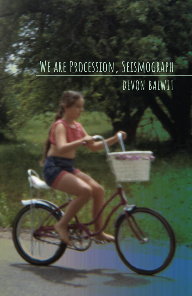 WE ARE PROCESSION, SEISMOGRAPH · DEVON BALWIT