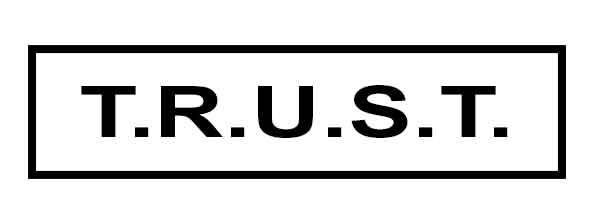 T.R.U.S.T.