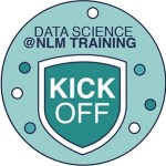 "badge reading ""Data Science @NLM Training Kickoff"""