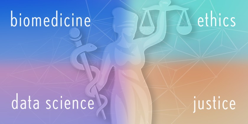 Image with text that says biomedicine, data science, ethics, and justice and how they overlap. Lady Justice is in the center.