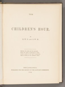 Title page of The Children's hour. Philadelphia: Published for the Benefit of the Sanitary Commission, (J. B. Lippincott & Co.), 1864.
