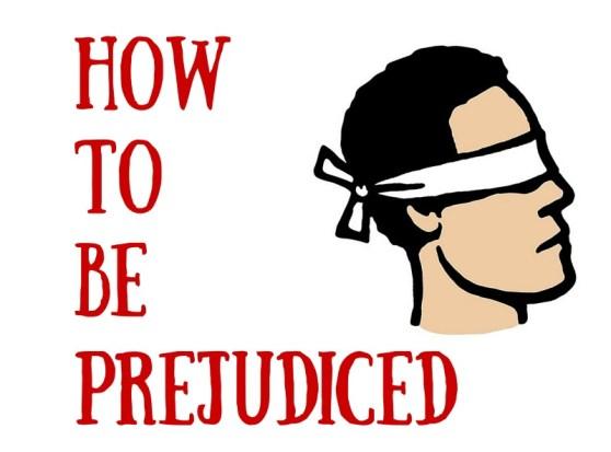 How to be prejudiced