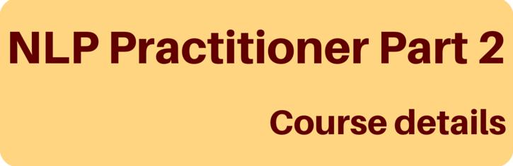 NLP Practitioner Part 2 - Course details