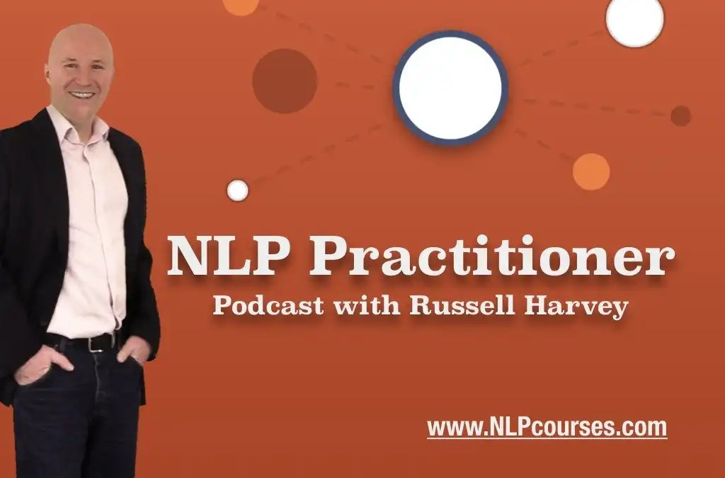 NLP Podcast Interview with Russell Harvey the resilience  coach