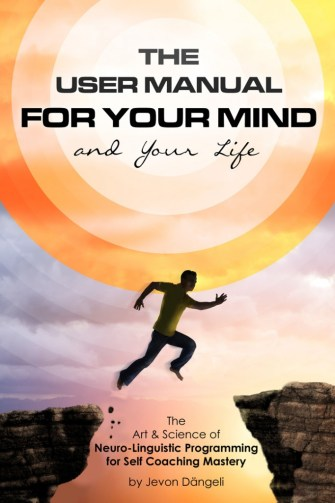 The User Manual For Your Mind & Your Life by Jevon Dängeli