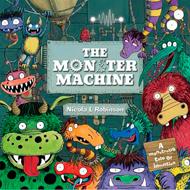 The Monster Machine © Nicola L Robinson