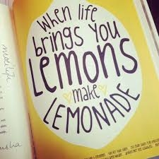 How to make lemonade out of lemons!