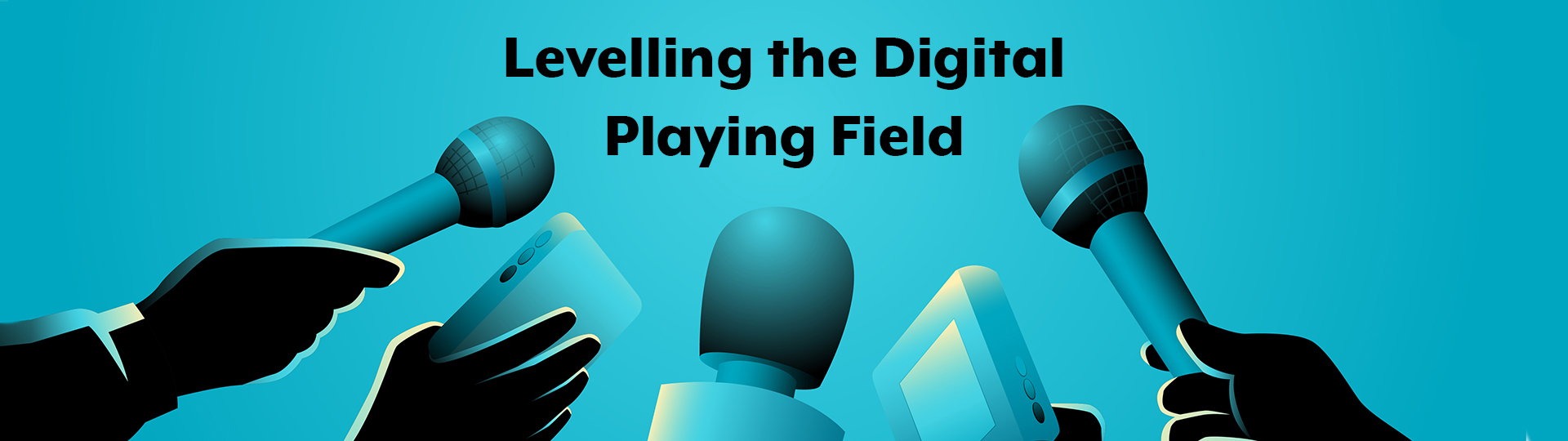 Levelling the Digital Playing Field