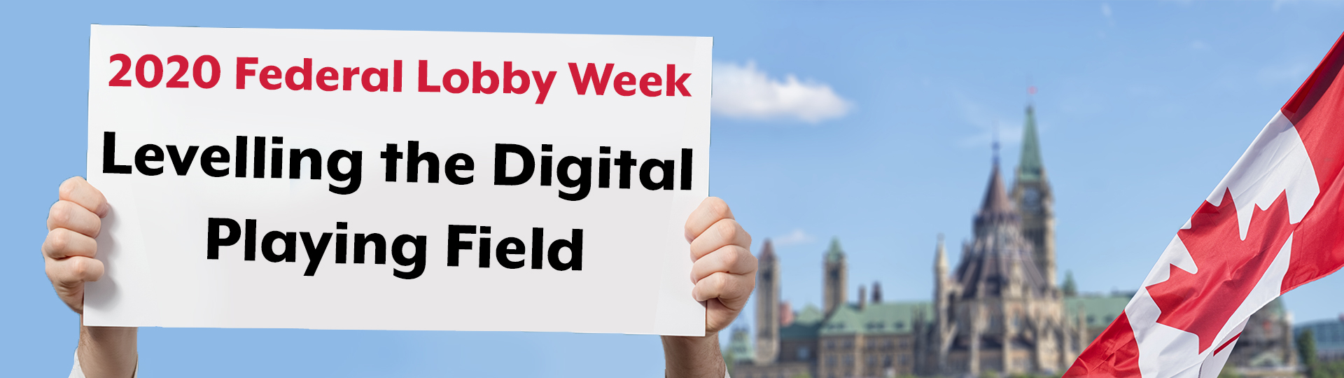 2020 Federal Lobby Week - Levelling the Digital Playing Field