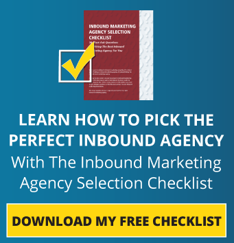 Learn How To Pick The Best Inbound Agency With The Inbound Marketing Agency Selection Checklist