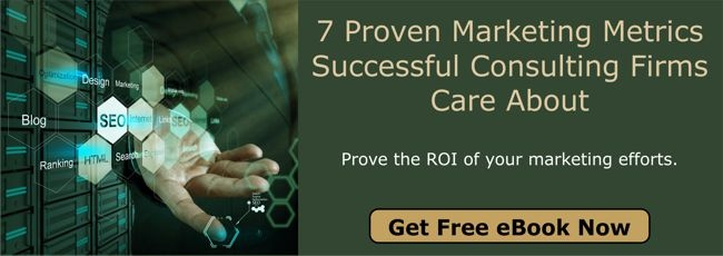 Get Free eBook - 7 Proven Marketing Metrics Successful Consulting Firms Care About