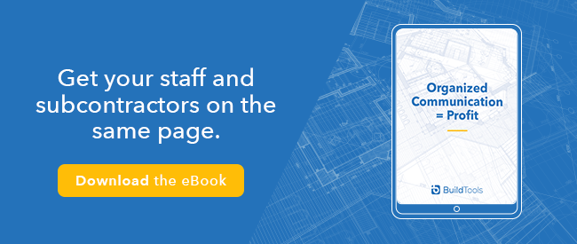 Get your staff and subcontractors on the same page. Download the ebook, organized communication = profit.