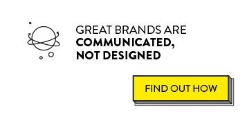 Great brands are communicated, not designed - Download