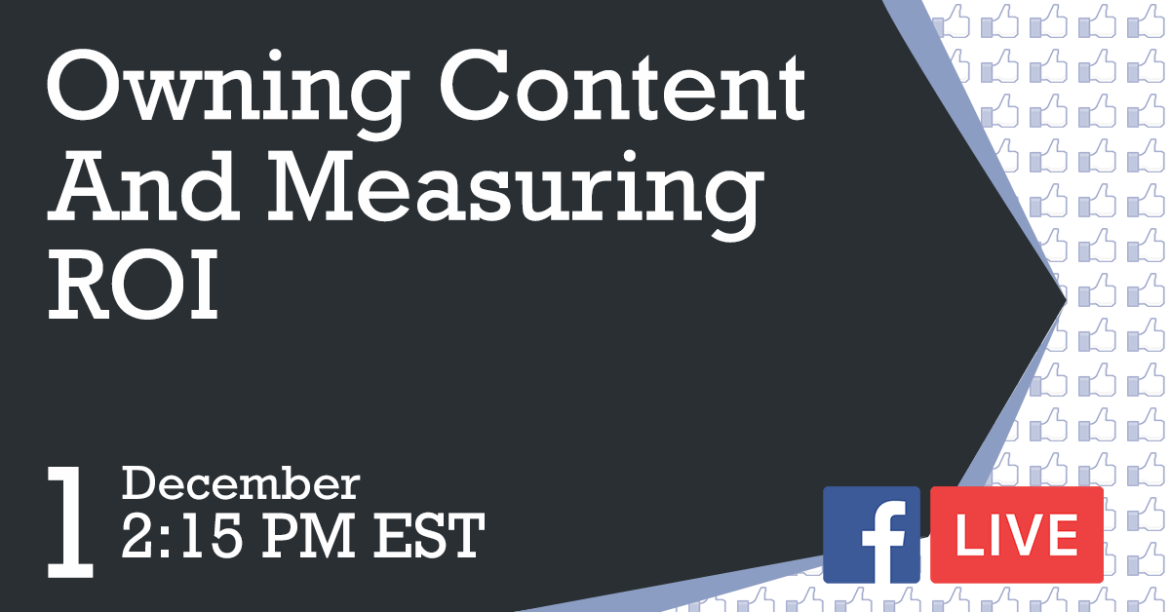 Facebook Live Q&A Dec. 1 on Owning Content and Measuring ROI