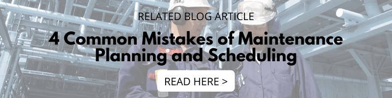 4 Common Mistakes of Maintenance Planning and Scheduling
