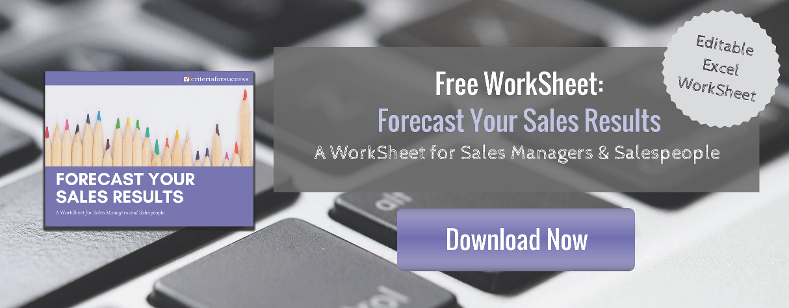 Free WorkSheet: Forecast Your Sales Results