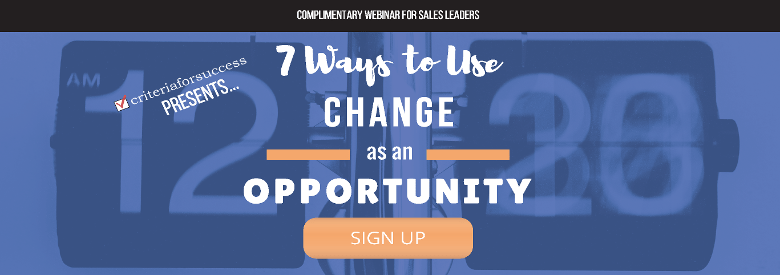 Complimentary Sales Webinar: 7 Ways to Use Change as an Opportunity