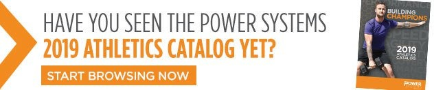 Have you seen the Power Systems 2019 Athletics Catalog yet? Start Browsing now