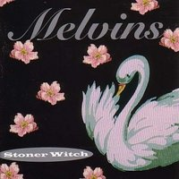 MELVINS - Stoner Witch (Atlantic 1994)