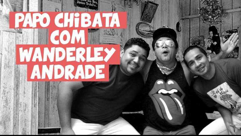 Programa Papo Chibata entrevista Wanderley Andrade
