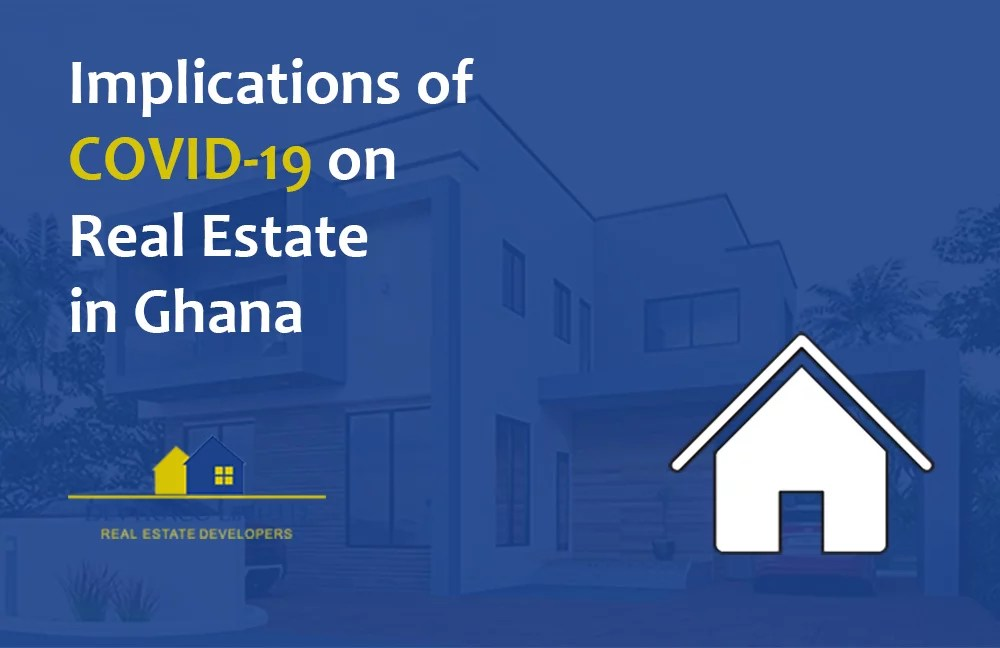 implications of covid-19 on ghana real estate
