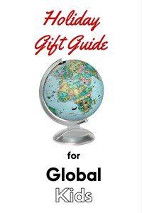 Holiday Gift Guide for Global Kids