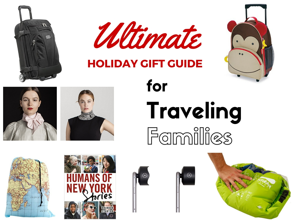 Ultimate Holiday Gift Guide For Traveling Families