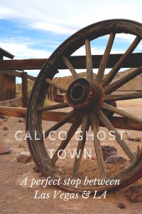 Calico Ghost Town - The perfect stop between Las Vegas & Los Angeles to stretch your legs and check out the old West.
