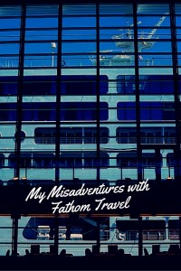 No Bags Necessary - My misadventures with Fathom Travel. From red-eye flights, crazy uber drivers and a cancelled cruise, read about our biggest travel mishap in 16 yrs of travel!