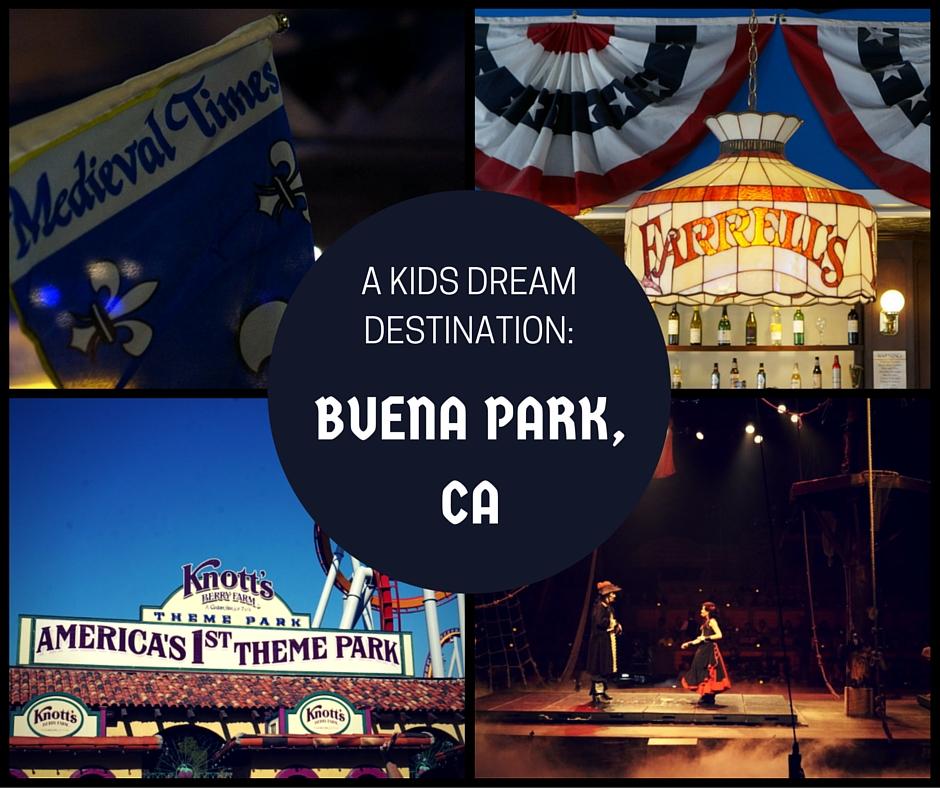 Buena Park: A Kid's Dream Destination