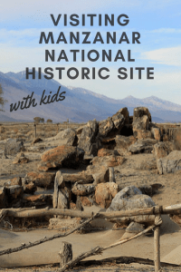 visiting-manzanar-historic-site- with kids