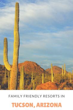 Family Friendly Resorts in Tucson Arizona