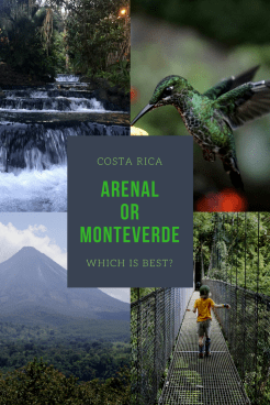 Which is best to visit in Costa Rica? Arenal/La Fortuna or Monteverde?
