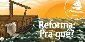 #NB97 – Reforma: Pra quê?