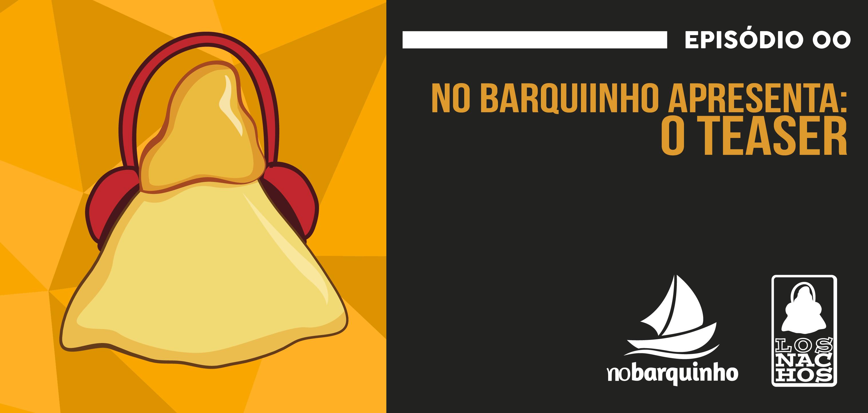 #NB Apresenta: LOS NACHOS – O Teaser