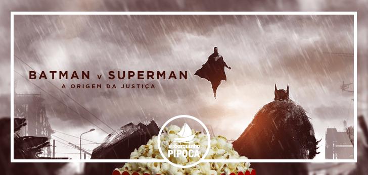 #NBPipoca: Batman vs Superman
