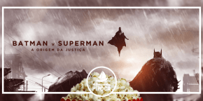 #NBPipoca: Batman vs Superman