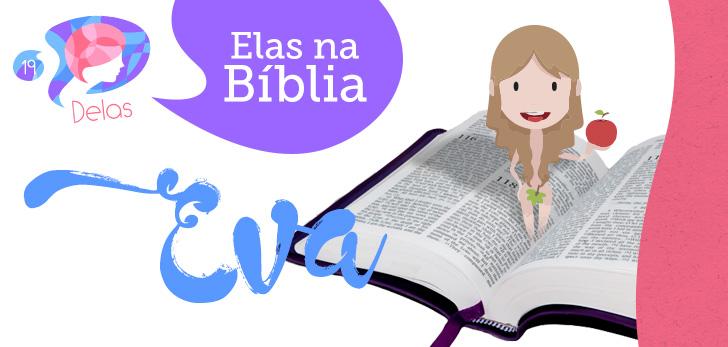 Delas #19 – Elas na Bíblia: Eva