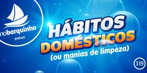 #NB119 – Hábitos Domésticos