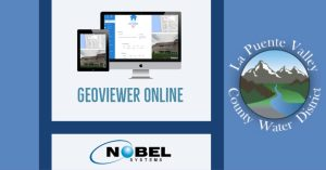 Nobel Provides GIS Cloud Solutions to La Puente Valley County Water District